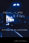 Real-Life X-Files : Investigating the Paranormal - eBook