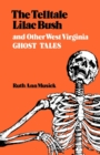 The Telltale Lilac Bush and Other West Virginia Ghost Tales - eBook