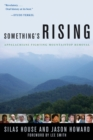 Something's Rising : Appalachians Fighting Mountaintop Removal - eBook
