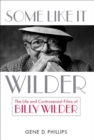 Some Like It Wilder : The Life and Controversial Films of Billy Wilder - eBook