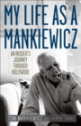 My Life as a Mankiewicz : An Insider's Journey through Hollywood - eBook