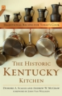 The Historic Kentucky Kitchen : Traditional Recipes for Today's Cook - eBook