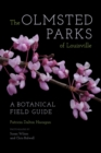 The Olmsted Parks of Louisville : A Botanical Field Guide - eBook