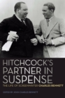 Hitchcock's Partner in Suspense : The Life of Screenwriter Charles Bennett - eBook