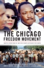 The Chicago Freedom Movement : Martin Luther King Jr. and Civil Rights Activism in the North - eBook