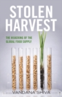 Stolen Harvest : The Hijacking of the Global Food Supply - eBook