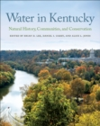 Water in Kentucky : Natural History, Communities, and Conservation - eBook