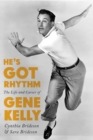 He's Got Rhythm : The Life and Career of Gene Kelly - eBook