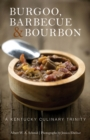 Burgoo, Barbecue, and Bourbon : A Kentucky Culinary Trinity - eBook