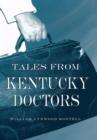 Tales from Kentucky Doctors - eBook