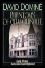 Phantoms of Old Louisville : Ghostly Tales from America's Most Haunted Neighborhood - eBook