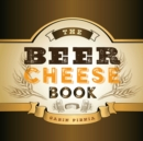 The Beer Cheese Book - eBook