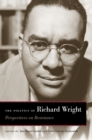 The Politics of Richard Wright : Perspectives on Resistance - eBook