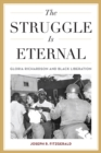 The Struggle Is Eternal : Gloria Richardson and Black Liberation - eBook