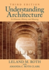 Understanding Architecture : Its Elements, History, and Meaning - Book