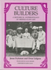 Culture Builders : A Historical Anthropology of Middle Class Life - Book