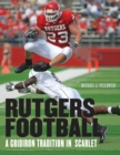 Rutgers Football : A Gridiron Tradition in Scarlet - eBook
