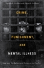 Crime, Punishment, and Mental Illness : Law and the Behavioral Sciences in Conflict - eBook