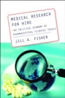 Medical Research for Hire : The Political Economy of Pharmaceutical Clinical Trials - eBook