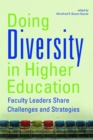 Doing Diversity in Higher Education : Faculty Leaders Share Challenges and Strategies - eBook