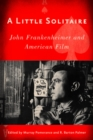 A Little Solitaire : John Frankenheimer and American Film - eBook