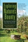 Exploring Nature's Bounty : One Hundred Outings Near New York City - eBook