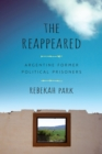 The Reappeared : Argentine Former Political Prisoners - eBook
