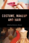 Costume, Makeup, and Hair - eBook