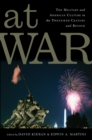 At War : The Military and American Culture in the Twentieth Century and Beyond - eBook