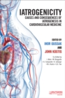 Iatrogenicity : Causes and Consequences of Iatrogenesis in Cardiovascular Medicine - eBook