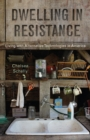 Dwelling in Resistance : Living with Alternative Technologies in America - eBook