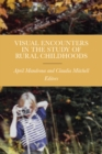 Visual Encounters in the Study of Rural Childhoods - eBook