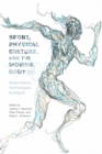 Sport, Physical Culture, and the Moving Body : Materialisms, Technologies, Ecologies - eBook