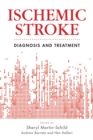 Ischemic Stroke : Diagnosis and Treatment - eBook