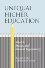 Unequal Higher Education : Wealth, Status, and Student Opportunity - eBook