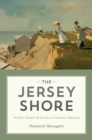 The Jersey Shore : The Past, Present & Future of a National Treasure - eBook