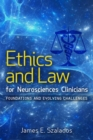 Ethics and Law for Neurosciences Clinicians : Foundations and Evolving Challenges - Book