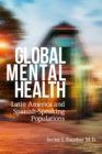 Global Mental Health : Latin America and Spanish-Speaking Populations - eBook
