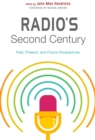 Radio's Second Century : Past, Present, and Future Perspectives - Book