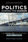 Politics Across the Hudson : The Tappan Zee Megaproject - eBook