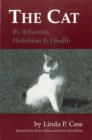 The Cat : Its Behavior, Nutrition and Health - Book