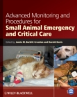 Advanced Monitoring and Procedures for Small Animal Emergency and Critical Care - Book