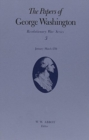The Papers of George Washington v.3; Revolutionary War Series;Jan.-March 1776 : January-March 1776 - Book
