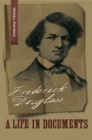 Frederick Douglass : A Life in Documents - eBook