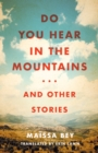 Do You Hear in the Mountains... and Other Stories - eBook