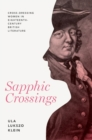 Sapphic Crossings : Cross-Dressing Women in Eighteenth-Century British Literature - eBook