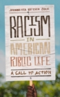 Racism in American Public Life : A Call to Action - eBook