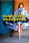 Fashioning Character : Style, Performance, and Identity in Contemporary American Literature - eBook
