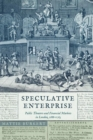 Speculative Enterprise : Public Theaters and Financial Markets in London, 1688-1763 - eBook