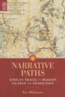 Narrative Paths : African Travel in Modern Fiction and Nonfiction - eBook
